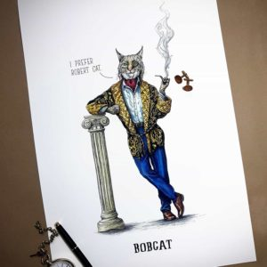 """Painting of a very smartly dressed Bobcat smoking a pipe and leaning against a pillar saying """"I prefer Robert Cat"""""""