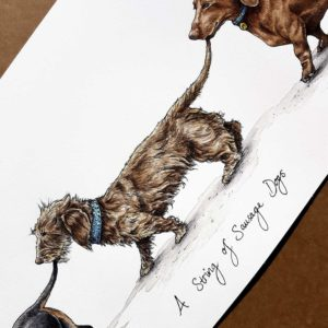 "Painting of three dachshunds holding each other's tails walking in a line above text reading ""A String of Sausage Dogs"""