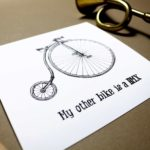 """Print of a black and white drawing of a penny farthing with """"My Other Bike is a BMX"""" written below it"""